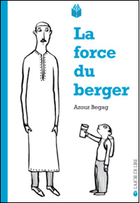 Azouz Begag / La force du berger